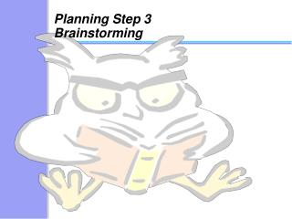 Planning Step 3 Brainstorming