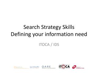 Search Strategy Skills Defining your information need