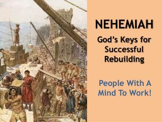 NEHEMIAH God's Keys for Successful Rebuilding