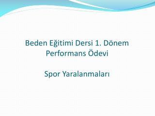 Beden Eğitimi Dersi 1. Dönem Performans Ödevi Spor Yaralanmaları