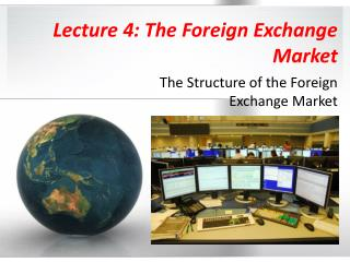 Lecture 4: The Foreign Exchange Market