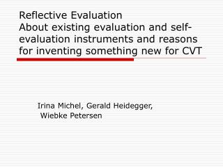 Reflective Evaluation About existing evaluation and self-evaluation instruments and reasons for inventing something new