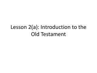Lesson 2(a): Introduction to the Old Testament