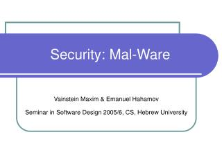 Security: Mal-Ware