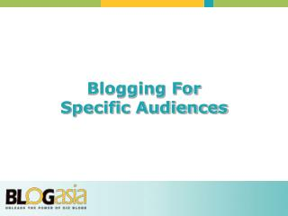 Blogging For  Specific Audiences