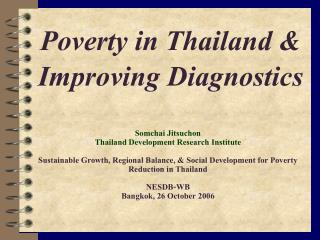 Somchai Jitsuchon Thailand Development Research Institute  Sustainable Growth, Regional Balance,  Social Development for