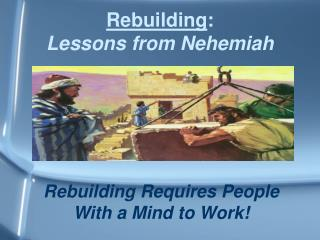 Rebuilding Requires People With a Mind to Work!