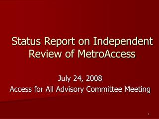 Status Report on Independent Review of MetroAccess