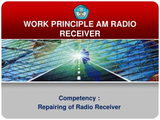WORK  PRINCIPLE  AM RADIO  RECEIVER