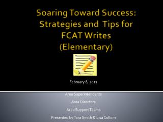 Soaring Toward Success: Strategies and  Tips for  FCAT Writes (Elementary)