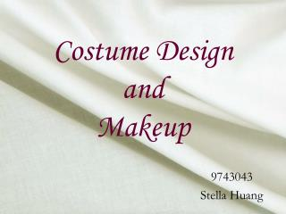 Costume Design  and  Makeup