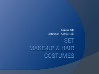 Set make-up & Hair Costumes