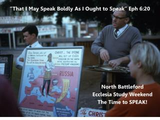 """That I May Speak Boldly As I Ought to Speak"" Eph 6:20"