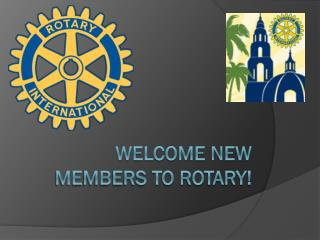 WELCOME NEW MEMBERS TO ROTARY!