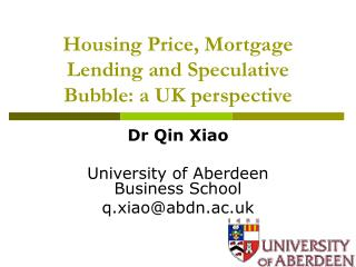 Housing Price, Mortgage Lending and Speculative Bubble: a UK perspective