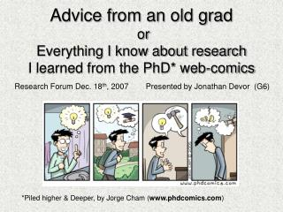 Advice from an old grad  or Everything I know about research  I learned from the PhD* web-comics