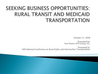 SEEKING BUSINESS OPPORTUNITIES: RURAL TRANSIT AND MEDICAID TRANSPORTATION