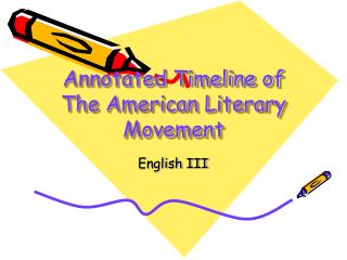 Annotated Timeline of The American Literary Movement