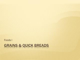 Grains & Quick breads