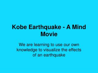 Kobe Earthquake - A Mind Movie
