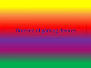 Timeline of gaming devices