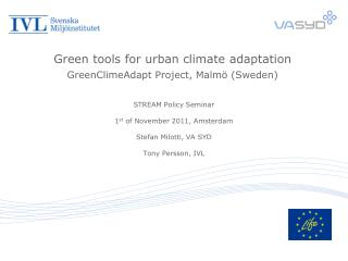 Green tools for urban climate adaptation GreenClimeAdapt Project, Malmö (Sweden)