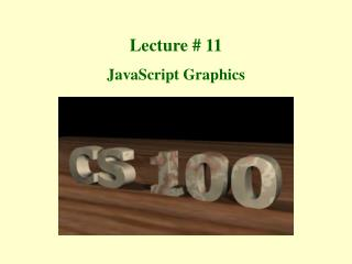 Lecture # 11 JavaScript Graphics