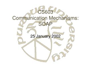 CS603 Communication Mechanisms: SOAP