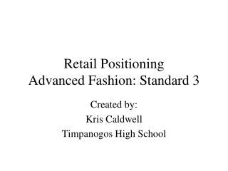 Retail Positioning Advanced Fashion: Standard 3