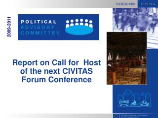 Report on Call for  Host of the next CIVITAS Forum Conference
