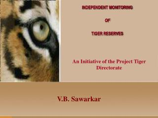 INDEPENDENT MONITORING   OF   TIGER RESERVES