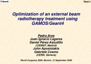 Optimization of an external beam radiotherapy treatment using GAMOS/Geant4 Pedro Arce