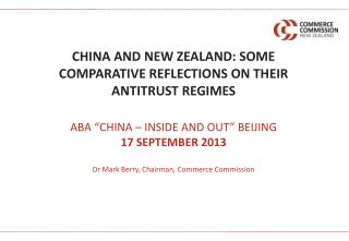CHINA AND NEW ZEALAND: SOME COMPARATIVE REFLECTIONS ON THEIR ANTITRUST REGIMES