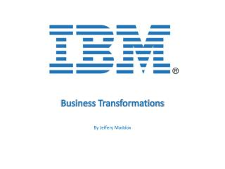 Business Transformations By Jeffery Maddox