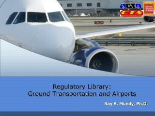 Regulatory Library: Ground Transportation and Airports