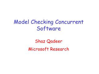 Model Checking Concurrent Software