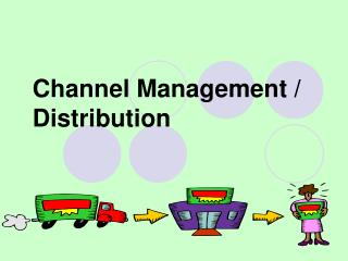 Channel Management / Distribution