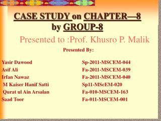 Presented to :Prof. Khusro P. Malik