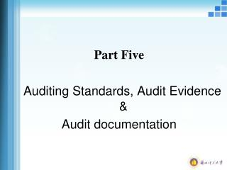 Part Five Auditing Standards, Audit Evidence & Audit documentation