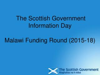 The Scottish Government Information Day Malawi Funding Round (2015-18)