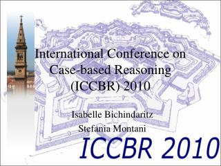 International Conference on Case-based Reasoning  (ICCBR) 2010
