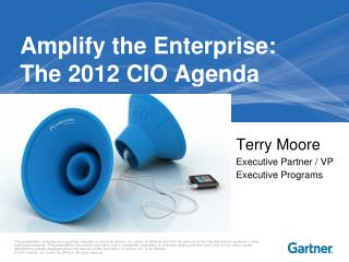 Amplify the Enterprise: The 2012 CIO Agenda
