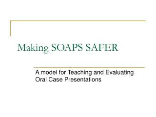 Making SOAPS SAFER