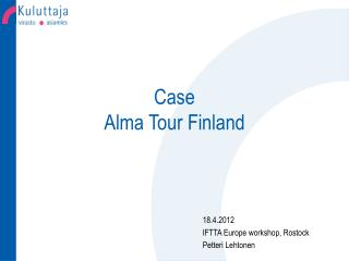 Case  Alma Tour Finland