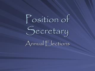 Position of Secretary