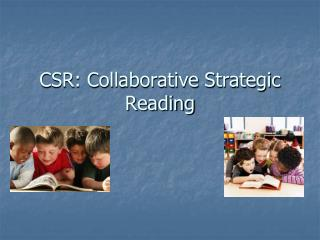 CSR: Collaborative Strategic Reading