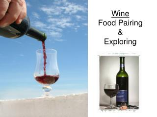 Wine Food Pairing & Exploring
