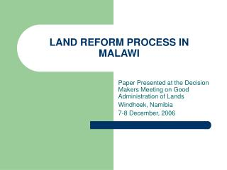 LAND REFORM PROCESS IN  MALAWI
