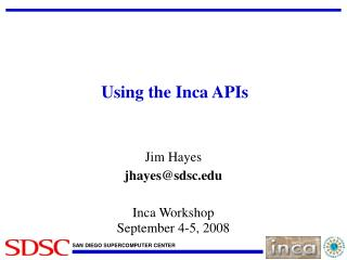 Using the Inca APIs