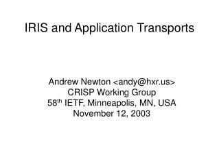 IRIS and Application Transports